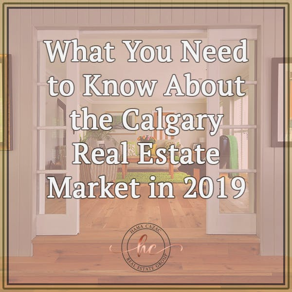 What You Need to Know About the Calgary Real Estate Market in 2019