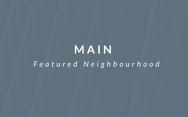 Featured Neighbourhood : Main