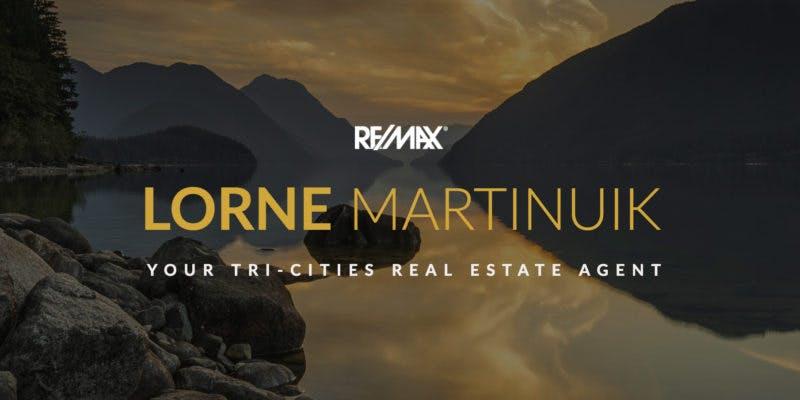 Lorne Martinuik | Tri-Cities Real Estate Agent