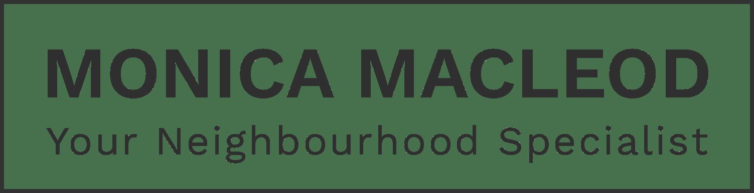 Monica MacLeod - Your Neighbourhood Specialist